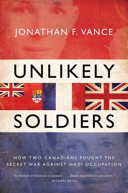 Book UNLIKELY SOLDIERS by Jonathan Vance