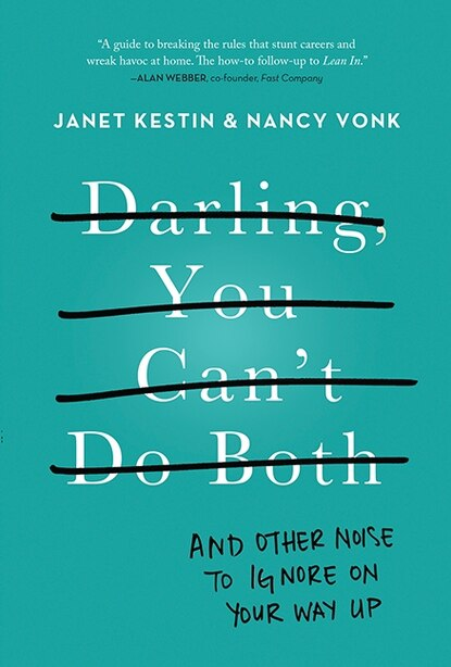 Darling, You Can't Do Both by Janet Kestin
