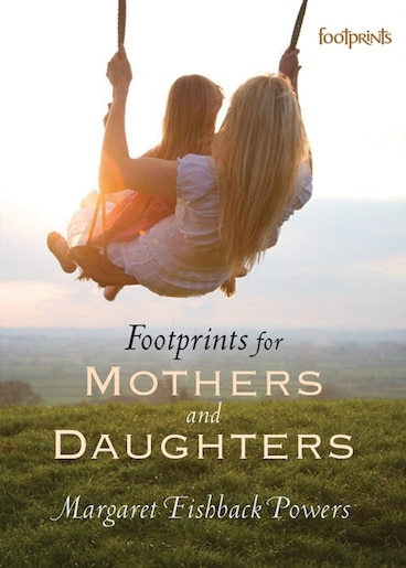 Footprints for Mothers and Daughters by Margaret Fishback Powers