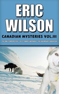 Eric Wilson's Canadian Mysteries Volume 3