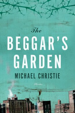 Book Beggar's Garden by Michael Christie