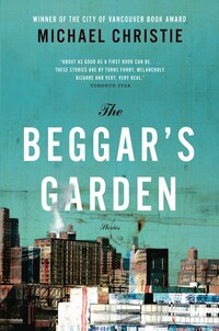 The Beggar's Garden: The Stories