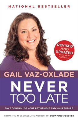 Book Never Too Late by Gail Vaz-Oxlade