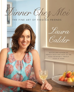 Book Dinner Chez Moi by Laura Calder