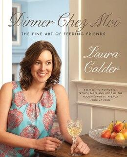 Book Dinner Chez Moi by Laura Calder