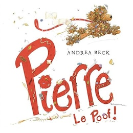 Book Pierre Le Poof! by Andrea Beck