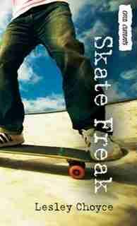 Skate Freak by Lesley Choyce