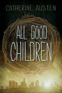Book All Good Children by Catherine Austen