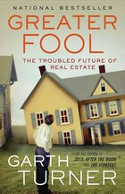 Greater Fool: The Troubled Future of Real Estate