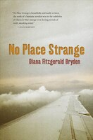 No Place Strange: A Novel