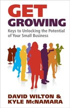 Get Growing: Unlocking the Potential in Your Small Business