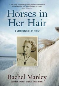 Horses in Her Hair: A Granddaughter's Story
