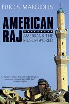 American Raj: America and the Muslim World