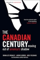 The Canadian Century: Moving Out of America's Shadow