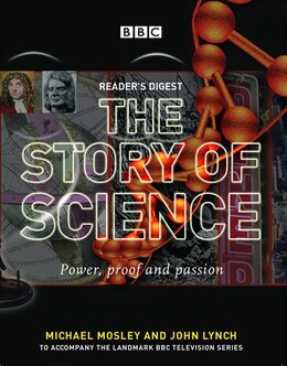 Book The Story of Science: Power, Proof and Passion by Michael Mosley