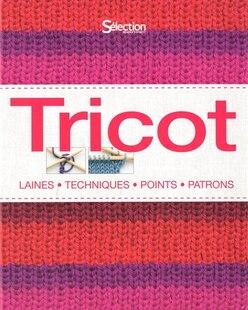 TRICOT -LAINES, TECH., POINTS, PATRONS: Laines Techniques Points Patrons
