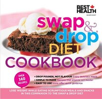 Swap & Drop Diet Cookbook: Lose Weight While Eating Scrumptious Meals and Snacks in this Companion…