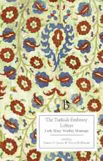 The Turkish Embassy Letters by Lady Mary Wortley Montagu