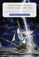 Four Years on the Great Lakes, 1813-1816: The Journal of Lieutenant David Wingfield, Royal Navy