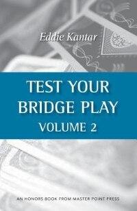 Test Your Bridge Play Volume 2 by Eddie Kantar