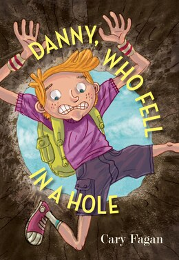 Book Danny, Who Fell in a Hole by Cary Fagan