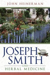 Book Joseph Smith And Herbal Medicine by John Heinerman