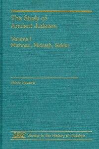 The Study of Ancient Judaism: Mishnah, Midrash, Siddur