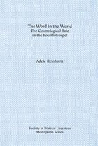The Word in the World:The Cosmological Tale in the Fourth Gospel