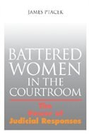Battered Women In The Courtroom: The Power of Judicial Responses