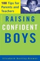 Raising Confident Boys: 100 Tips For Parents And Teachers