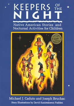 Book Keepers of the Night: Native American Stories and Nocturnal Activities for Children by Joseph Bruchac