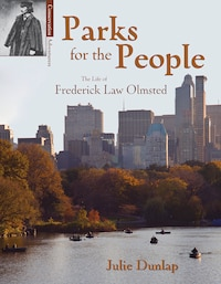 Parks for the People: The Life Of Frederick Law Olmsted