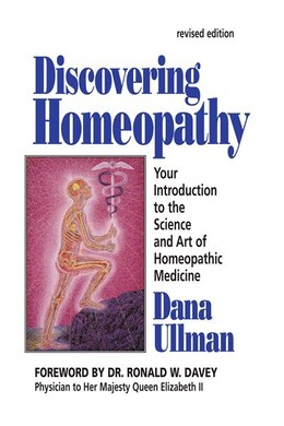 Book Discovering Homeopathy: Your Introduction To The Science And Art Of Homeopathic Medicine Second… by Dana Ullman