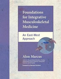 Foundations for Integrative Musculoskeletal Medicine: An East-West Approach