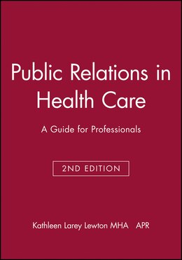 Book Public Relations in Health Care: A Guide for Professionals by Kathleen Larey Lewton