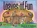 Book Loaves of Fun: A History of Bread with Activities and Recipes from Around the World by Elizabeth M. Harbison