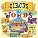 The Circus of Words: Acrobatic Anagrams, Parading Palindromes, Wonderful Words on a Wire, and More…