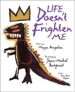 Book Life Doesn't Frighten Me by Maya Angelou
