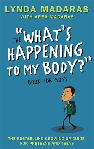 What's Happening To My Body? Book For Boys: Revised Edition by Lynda Madaras
