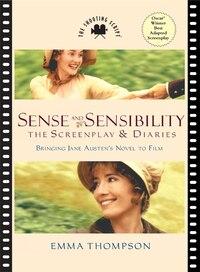 Sense and Sensibility: The Screenplay & Diaries