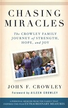 Chasing Miracles: The Crowley Family Journey of Strength, Hope, and Joy