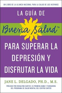 Guía De Buena Salud Para Superar La Depressión Y Disfrutar La Vida, La: A National Alliance for…