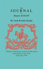 The Journal of Madam Knight: JOURNAL OF MADAM KNIGHT
