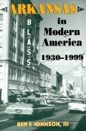 Arkansas In Modern America, 1930?1999