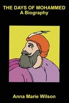 The Days Of Mohammed: A Biography