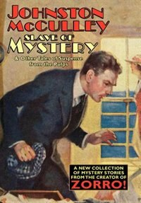 Slave Of Mystery And Other Tales Of Suspense From The Pulps
