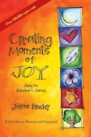Creating Moments Of Joy Along The Alzheimer's Journey: A Guide For Families And Caregivers, Fifth…