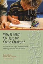 Why Is Math So Hard For Some Children?: The Nature And Origins Of Mathematical Learning…