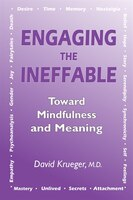 Engaging The Ineffable: Toward Mindfulness And Meaning