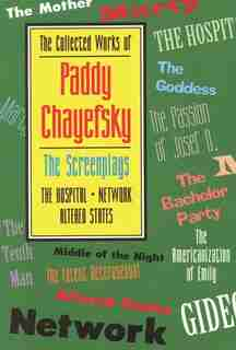 The Collected Works of Paddy Chayefsky: The Screenplays de Paddy Chayefsky